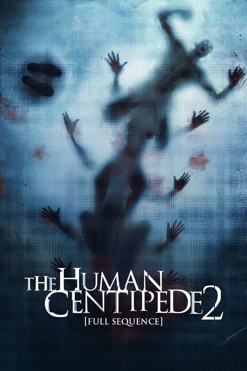 The Human Centipede 2 (Full Sequence) - Movie Poster