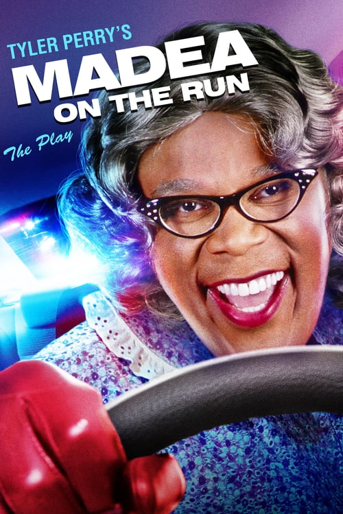 Tyler Perry's Madea on the Run - The Play - Movie Poster