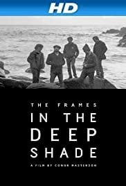 The Frames: In the Deep Shade - Movie Poster