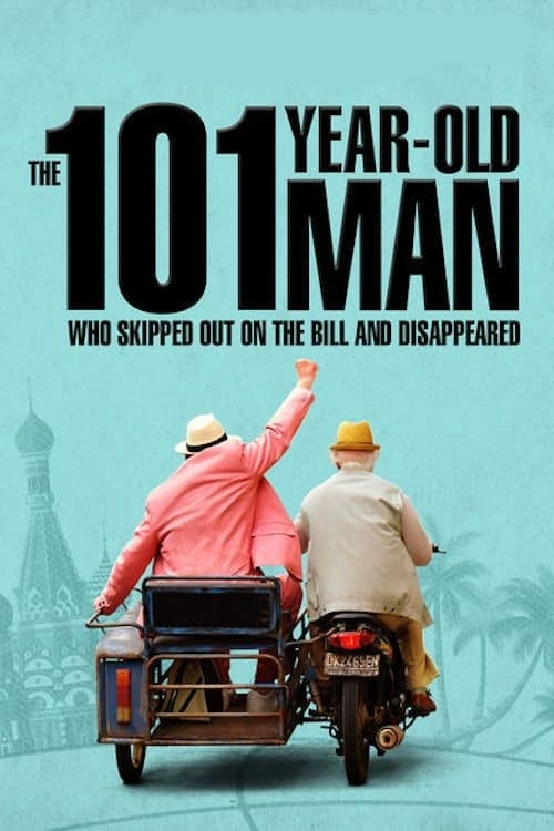 The 101-Year-Old Man Who Skipped Out on the Bill and Disappeared - Movie Poster