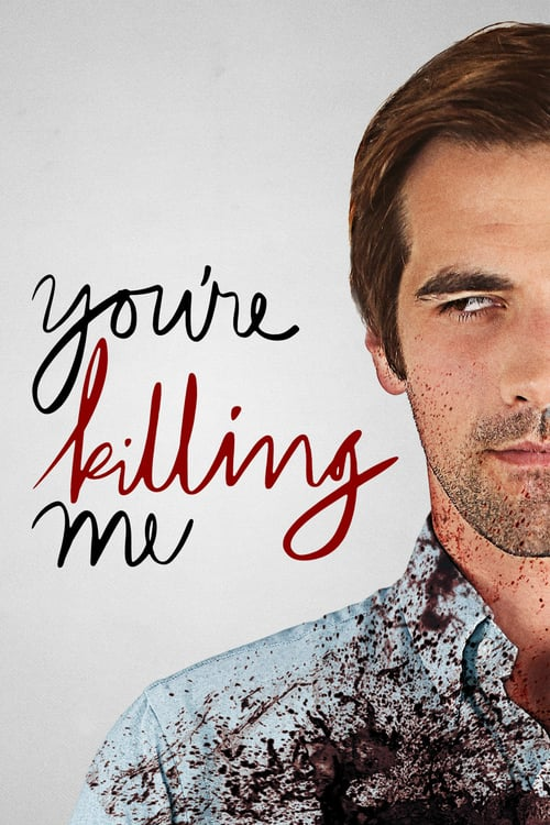 You're Killing Me - Movie Poster