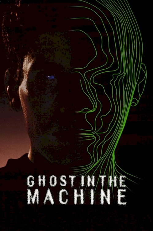 Ghost in the Machine - Movie Poster