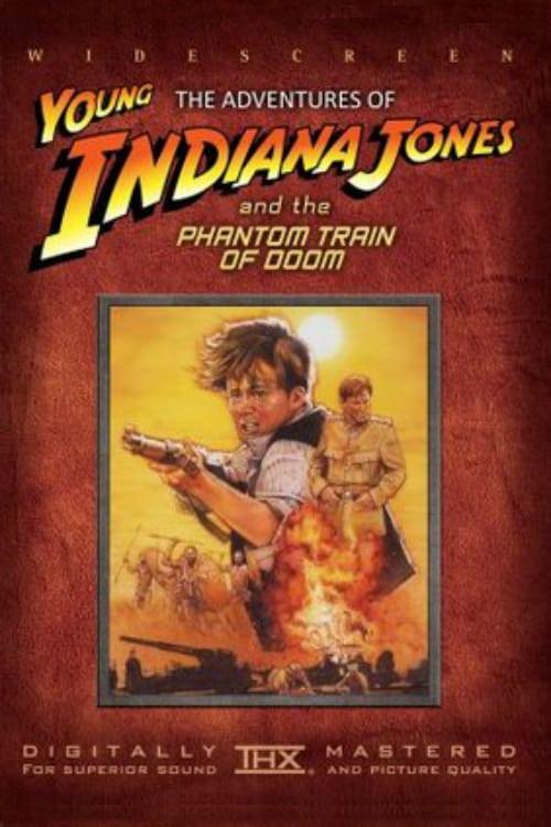 The Adventures of Young Indiana Jones: The Phantom Train of Doom - Movie Poster