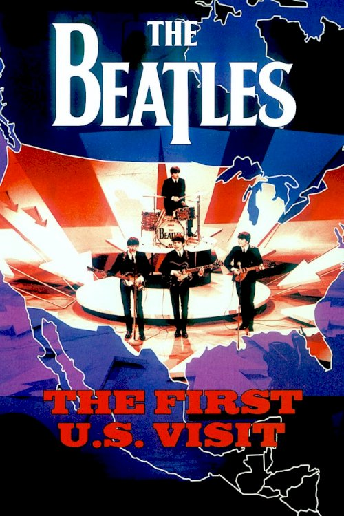 The Beatles: The First U.S. Visit - Movie Poster