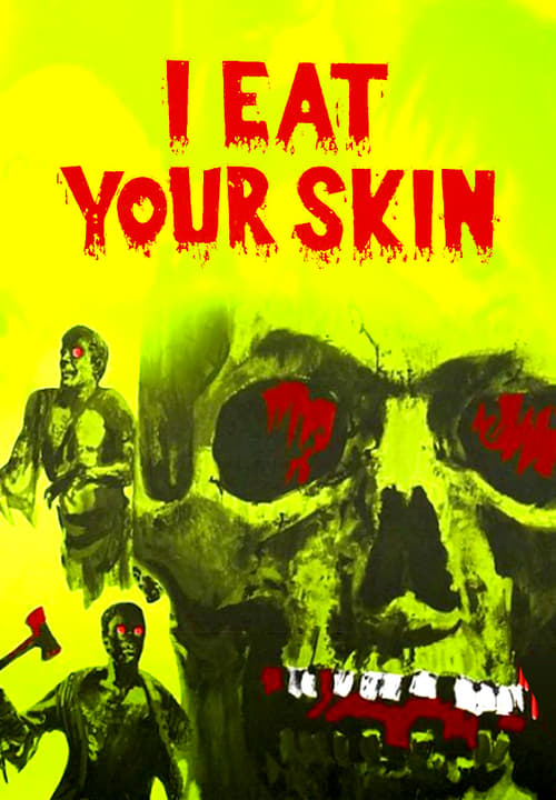 I Eat Your Skin - Movie Poster