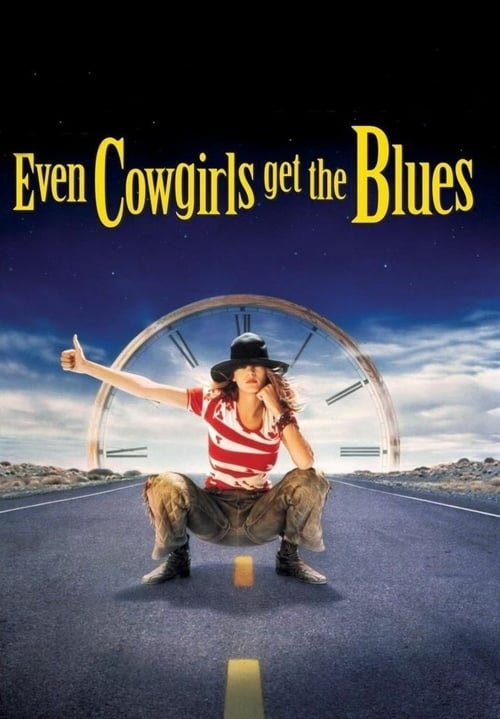 Even Cowgirls Get the Blues - Movie Poster
