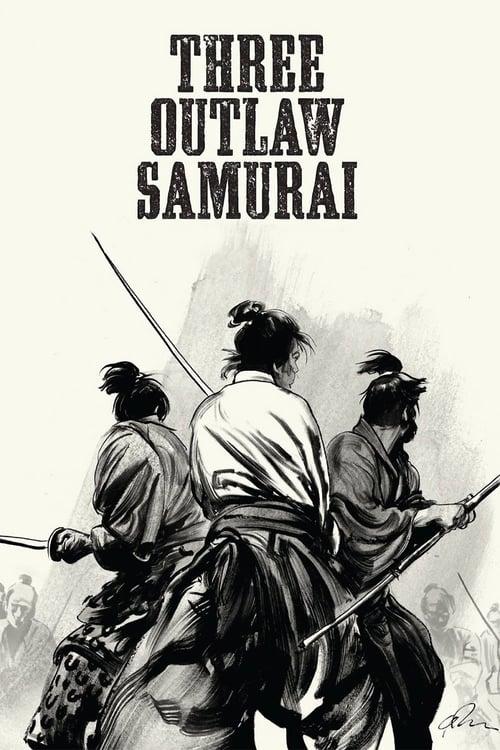 Three Outlaw Samurai - Movie Poster