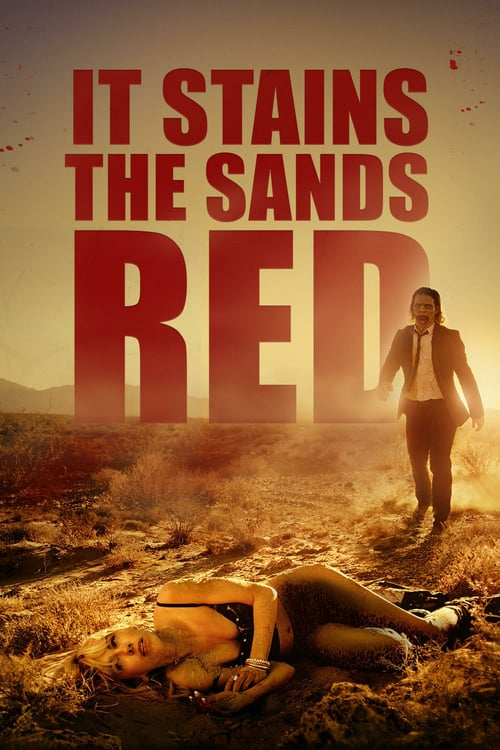 It Stains the Sands Red - Movie Poster