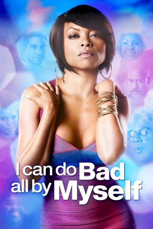 I Can Do Bad All By Myself - Movie Poster