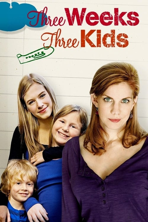 Three Weeks, Three Kids - Movie Poster