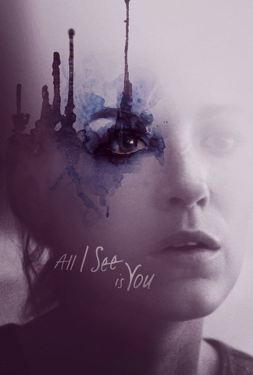 All I See Is You - Movie Poster