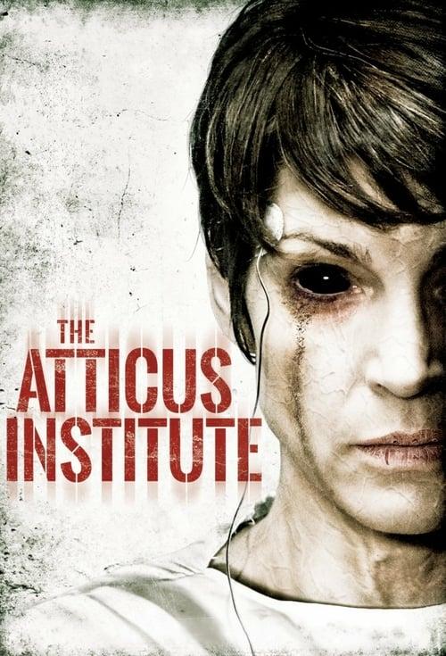 The Atticus Institute - Movie Poster