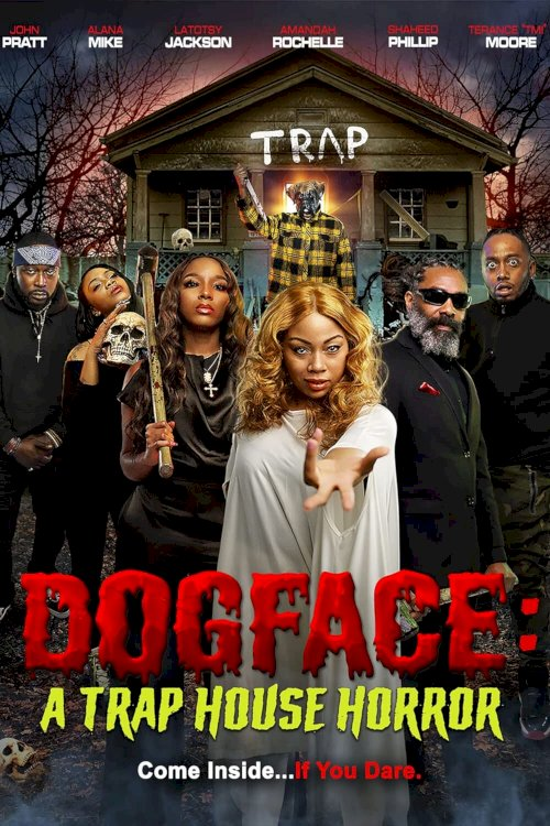 Dogface: A Trap House Horror - Movie Poster