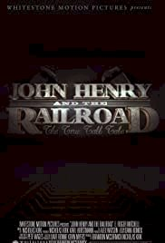 John Henry and the Railroad - Movie Poster