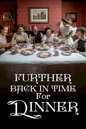 Further Back in Time for Dinner