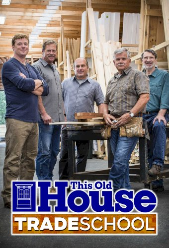 This Old House: Trade School