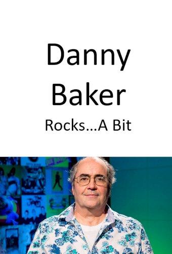 Danny Baker Rocks... (A Bit)