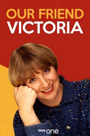 Our Friend Victoria