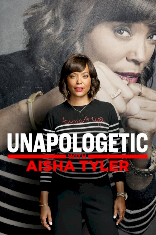 Unapologetic with Aisha Tyler