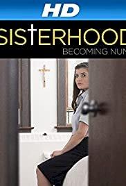 The Sisterhood: Becoming Nuns