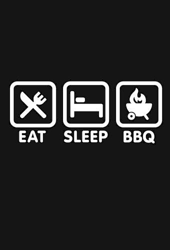 Eat, Sleep, BBQ