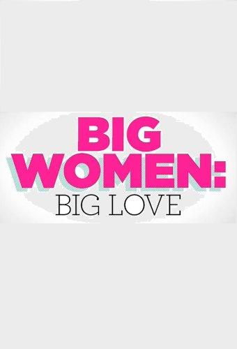 Big Women, Big Love