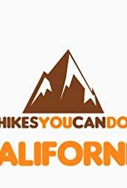 Hikes You Can Do: California