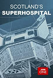 Scotland's Superhospital