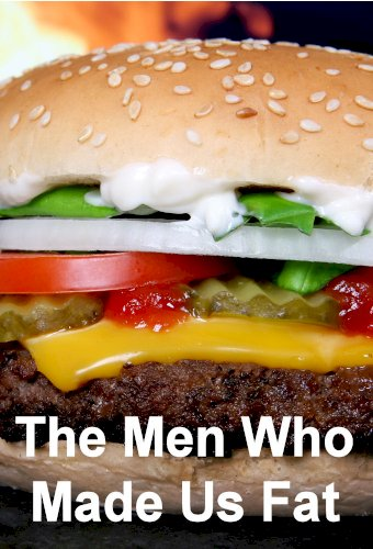 The Men Who Made Us Fat