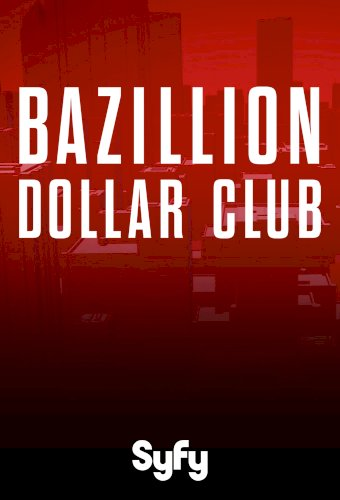 The Bazillion Dollar Club