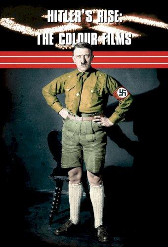 Hitler's Rise: The Colour Films