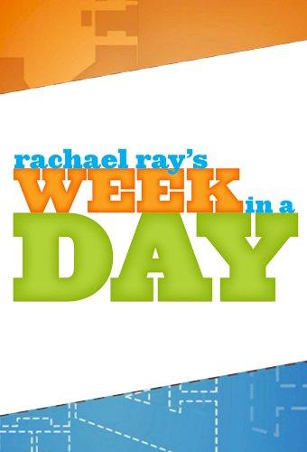 Rachel Ray's Week in a Day