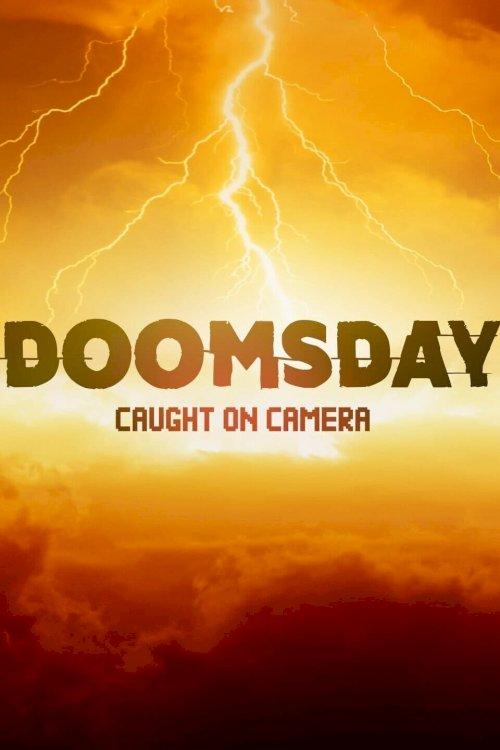 Doomsday Caught on Camera