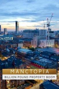 Manctopia: Billion Pound Property Boom