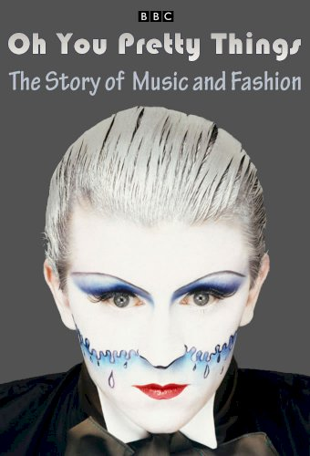 Oh! You Pretty Things: The Story of British Music and Fashion