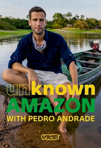 Unknown Amazon with Pedro Andrade